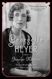 GEORGETTE HEYER by Jennifer Kloester