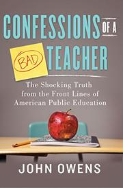 CONFESSIONS OF A BAD TEACHER by John Owens