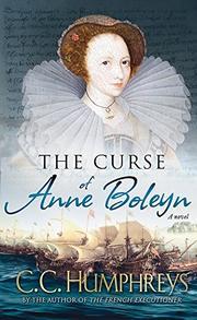 THE CURSE OF ANNE BOLEYN by C.C. Humphreys