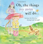 OH, THE THINGS MY MOM WILL DO... by Marianne Richmond