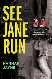 SEE JANE RUN by Hannah Jayne