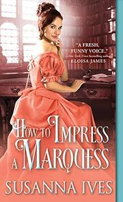 HOW TO IMPRESS A MARQUESS  by Susanna Ives