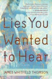 LIES YOU WANTED TO HEAR by James Whitfield Thomson