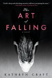 THE ART OF FALLING by Kathryn Craft