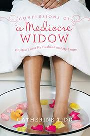 CONFESSIONS OF A MEDIOCRE WIDOW by Catherine Tidd