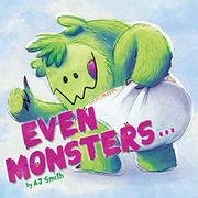 EVEN MONSTERS... by A.J. Smith