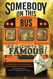 SOMEBODY ON THIS BUS IS GOING TO BE FAMOUS by J.B. Cheaney