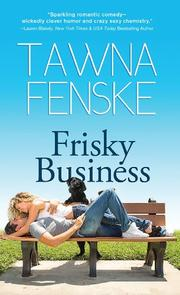 FRISKY BUSINESS by Tawna Fenske