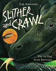 SLITHER AND CRAWL by Jim Arnosky