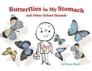 BUTTERFLIES IN MY STOMACH AND OTHER SCHOOL HAZARDS by Serge Bloch