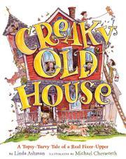 CREAKY OLD HOUSE by Linda Ashman