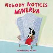 NOBODY NOTICES MINERVA by Wednesday Kirwan