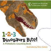 1-2-3 DINOSAURS BITE! by American Museum of Natural History
