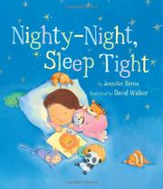 NIGHTY-NIGHT, SLEEP TIGHT by Jennifer Berne