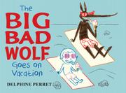 Book Cover for THE BIG BAD WOLF GOES ON VACATION