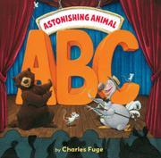 ASTONISHING ANIMAL ABC by Charles Fuge