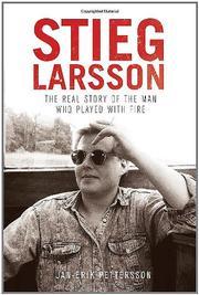 STIEG LARSSON by Jan-Erik Pettersson