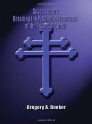 SEVEN LETTERS DETAILING THE PROPHETIC FRAMEWORK OF THE RETURN OF CHRIST by Gregory A. Booker
