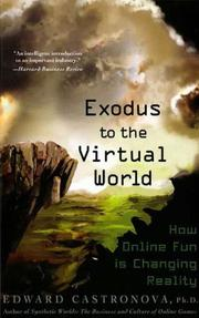 EXODUS TO THE VIRTUAL WORLD by Edward Castronova