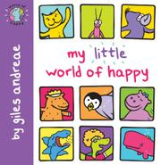 MY LITTLE WORLD OF HAPPY by Giles Andreae