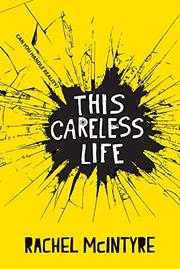 THIS CARELESS LIFE by Rachel McIntyre