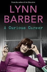 A CURIOUS CAREER by Lynn Barber
