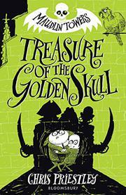 TREASURE OF THE GOLDEN SKULL by Chris Priestley
