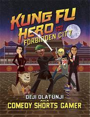 KUNG FU HERO AND THE FORBIDDEN CITY by Deji Olatunji