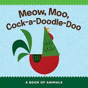 MEOW, MOO, COCK-A-DOODLE-DOO by Sterling Children's Books