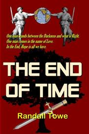THE END OF TIME by Randall Towe
