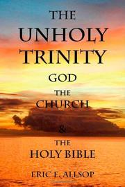 THE UNHOLY TRINITY by Eric E. Allsop