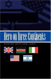 HERO ON THREE CONTINENTS by Stephen Maitland-Lewis