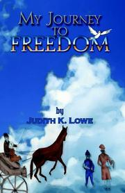 MY JOURNEY TO FREEDOM by Judith K. Lowe