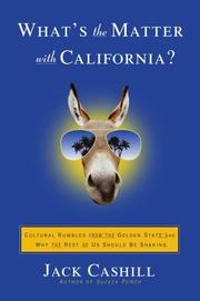 WHAT'S THE MATTER WITH CALIFORNIA? by Jack Cashill