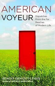 AMERICAN VOYEUR by Benoit Denizet-Lewis