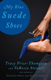MY BLUE SUEDE SHOES by Tracy Price-Thompson
