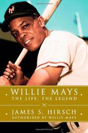 WILLIE MAYS by James S. Hirsch