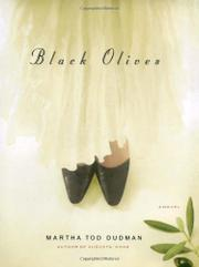 BLACK OLIVES by Martha Tod Dudman