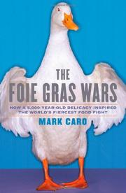 THE FOIE GRAS WARS by Mark Caro