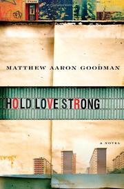 HOLD LOVE STRONG by Matthew Aaron Goodman
