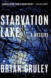 STARVATION LAKE by Bryan Gruley