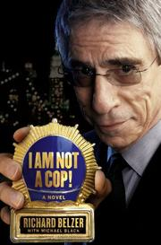 I AM NOT A COP! by Richard Belzer