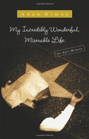 MY INCREDIBLY WONDERFUL, MISERABLE LIFE by Adam Nimoy