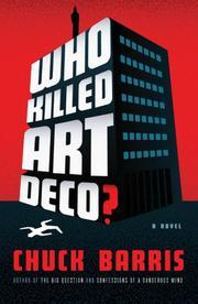 WHO KILLED ART DECO?  by Chuck Barris