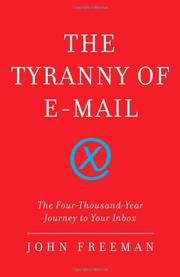 THE TYRANNY OF E-MAIL by John Freeman