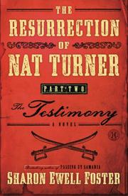THE RESURRECTION OF NAT TURNER, PART 2 by Sharon Ewell Foster