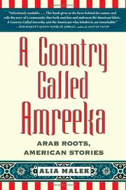 A COUNTRY CALLED AMREEKA by Alia Malek