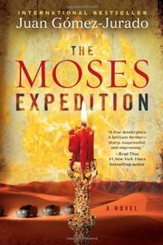 THE MOSES EXPEDITION by Juan Gómez-Jurado
