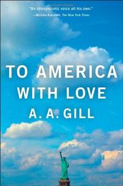 TO AMERICA WITH LOVE by A.A. Gill
