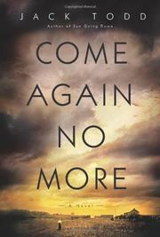 COME AGAIN NO MORE by Jack Todd